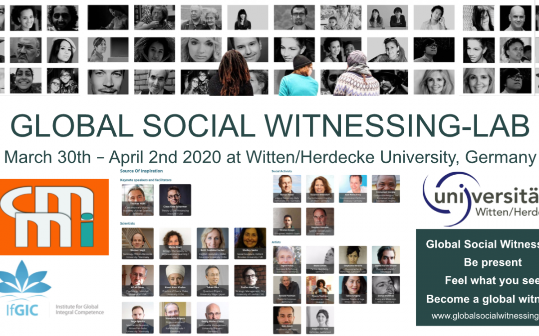 "Global Social Witnessing Conference.Lab 2020:  ""Be present, Feel what you see, Become a global witness"""